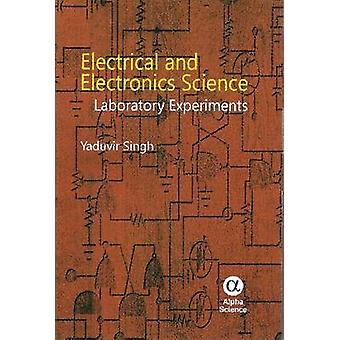 Electrical and Electronics Science - Laboratory Experiments by Yaduvir