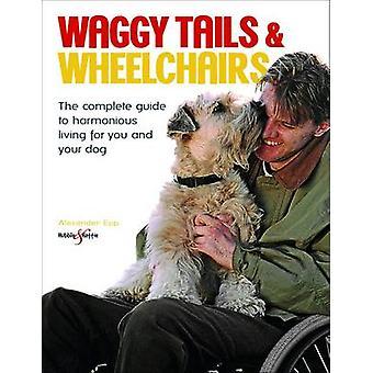 Waggy staarten en rolstoelen - The Complete Guide to harmonieus leven