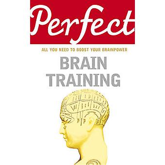 Perfect Brain Training by Philip Carter - 9781847947727 Book