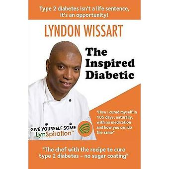 The Inspired Diabetic - The Chef with the Recipe to Cure Type 2 Diabet