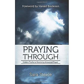 Praying Through: Hidden Truths to Receiving Answered Prayer