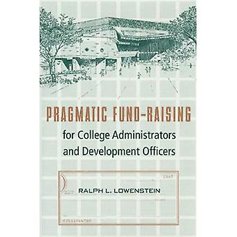 Pragmatic Fund-Raising for College Administrators and Development Officers