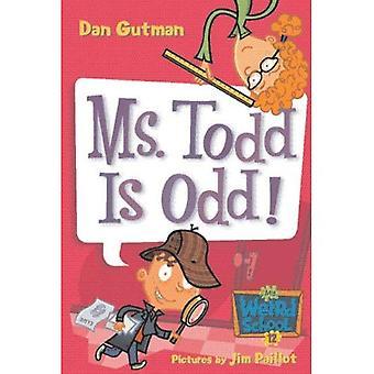 Ms. Todd Is Odd! (My Weird School