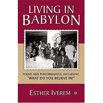 Living in Babylon: Poems and Performances