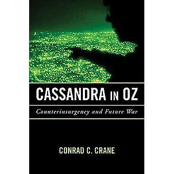 Cassandra in Oz: Counterinsurgency en toekomstige oorlog (transformeren oorlog)
