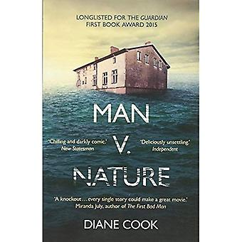 Man V Nature: Shortlisted  for the Guardian First Book Award 2015