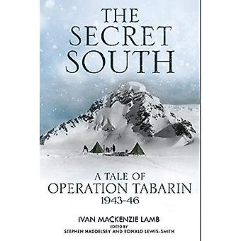 The Secret South: A Tale of Operation Tabarin, 1943-46