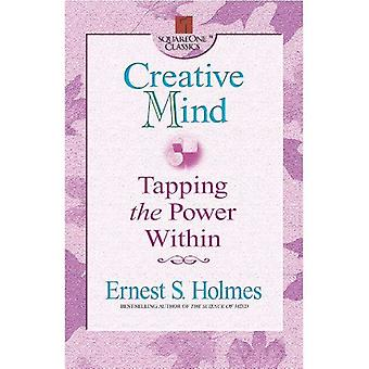 Creative Mind: Tapping the Power Within (Square One Classics): Tapping the Power Within (Square One Classics)