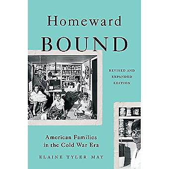 Homeward Bound (Revised Edition): American Families in the Cold War Era