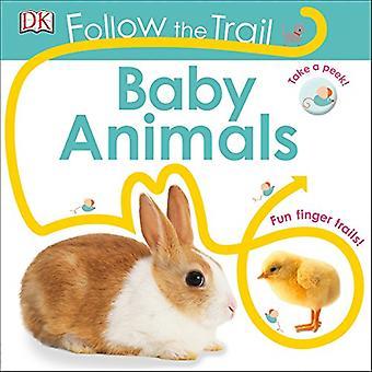 Suivre le sentier: bébé animaux (suivre le sentier) [cartonné]