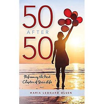 50 jälkeen 50: Rajaaminen uudelleen seuraavan luvun elämäsi