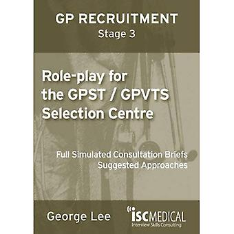 Role-play for GPST / GPVTS (GP Recruitment Stage 3): Full Simulated Consultation Briefs, Suggested Approaches