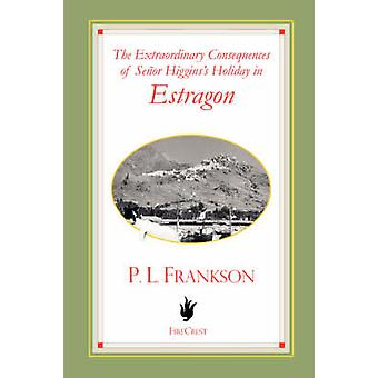 De buitengewone gevolgen van Senor Higginss vakantie in Estragon door Frankson & P. L.