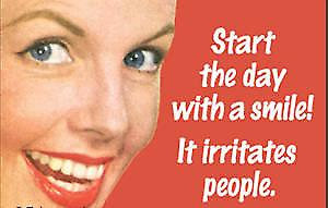 Start The Day With A Smile.... funny fridge magnet