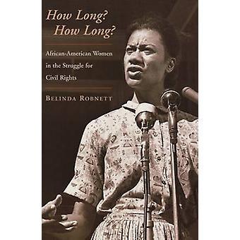 Wie lange wie lange AfricanAmerican Frauen im Kampf um die Bürgerrechte durch Robnett & Belinda