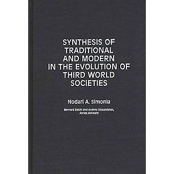 Synthesis of Traditional and Modern in the Evolution of Third World Societies by Simoniia & N. A.