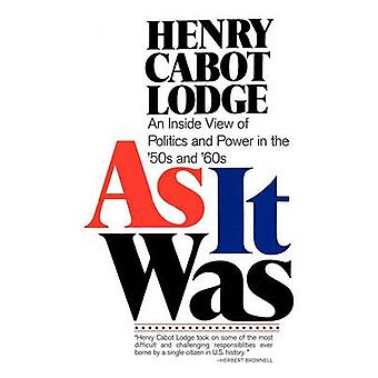 As It Was An Inside View of Politics and Power in the 1950s and 60s by Lodge & Henry & Cabot