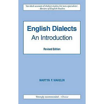English Dialects an Introduction An Introduction by Wakelin & Martyn Francis