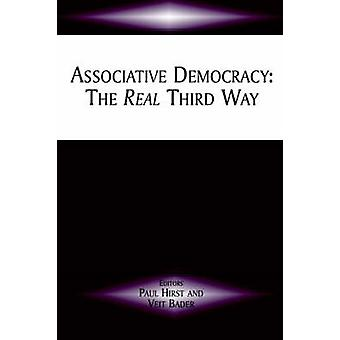 Associative Democracy The Real Third Way by Hirst & Paul
