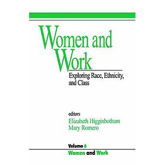 Femmes et travail Vol 6 exploration Race ethnicité et classe par Romero & Mary