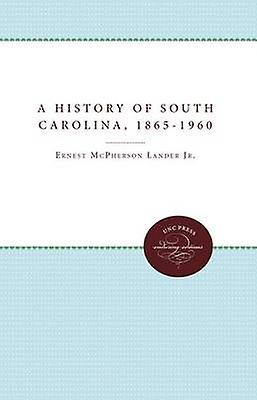 A History of South voitureolina 18651960 by Lander Jr. & Ernest McPherson