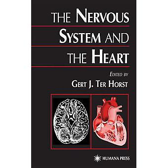 The Nervous System and the Heart by Ter Horst & Gert J.