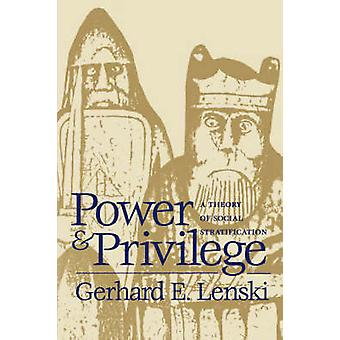 Power and Privilege A Theory of Social Stratification by Lenski & Gerhard E.
