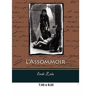 LAssommoir by Zola & Emile