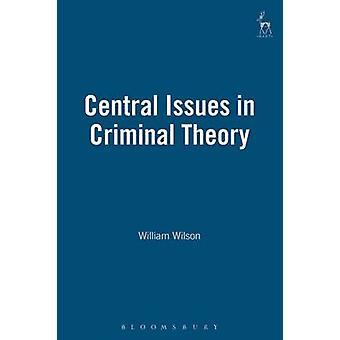 Centrala frågor i kriminella teorin av Wilson & William