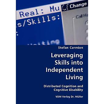 Leveraging Skills into Independent Living Distributed Cognition and Cognitive Disability by Carmien & Stefan