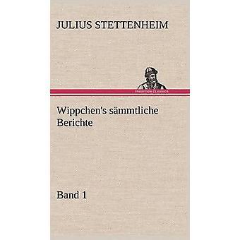 Wippchens Sammtliche spontan Band 1 von Stettenheim & Julius