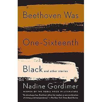 Beethoven Was One-Sixteenth Black by Nadine Gordimer - 9780143114239
