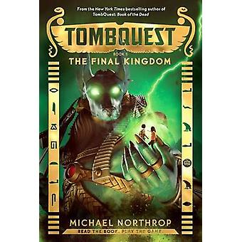 The Final Kingdom (Tombquest - Book 5) by Michael Northrop - 97805457