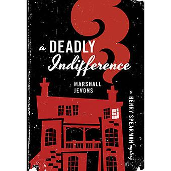 A Deadly Indifference - A Henry Spearman Mystery by Marshall Jevons -