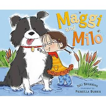 Maggi and Milo by Juli Brenning - Priscilla Burris - 9780803737952 Bo