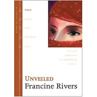 Unveiled - No. 1 (Lineage of Grace - 1 Series) - No 1 by Francine River