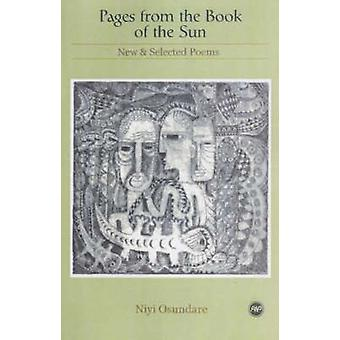 Pages from the Book of the Sun - New and Selected Poems by Niyi Osunda