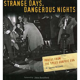 Strange Days - Dangerous Nights - Photos from the Speed Graphic Era by
