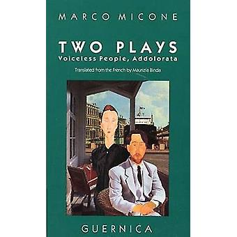 Voiceless People - Two Plays by Marco Micone - M. Binda - 978091934972