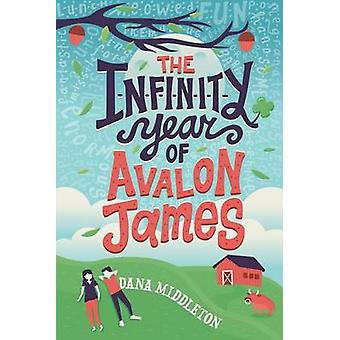 The Infinity Year of Avalon James by Dana Middleton - 9781250085696 B