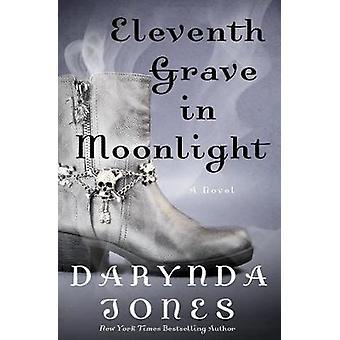 Eleventh Grave in Moonlight by Darynda Jones - 9781250078216 Book