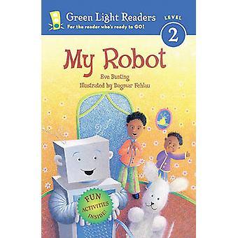 My Robot by Eve Bunting - Dagmar Fehlau - 9781417734184 Book