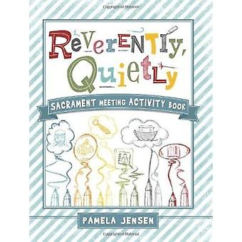 Reverently - Quietly - Sacrament Meeting Activity Book by Pamela Jense