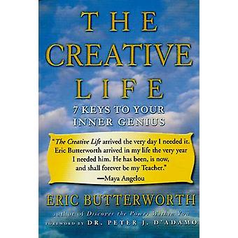 The Creative Life - Seven Keys To Your Inner Genius (New edition) by E