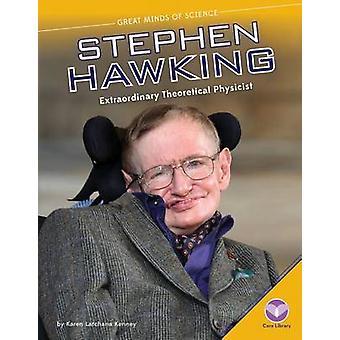 Stephen Hawking - Extraordinary Theoretical Physicist by Karen Latchan