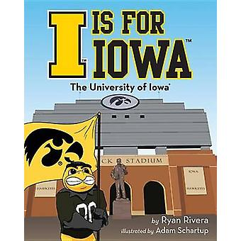 I Is for Iowa by Ryan Rivera - 9781631770326 Book