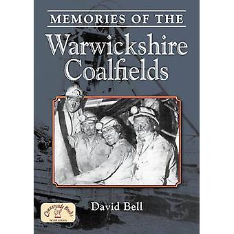 Memories of the Warwickshire Coalfields by David Bell - 9781846742620