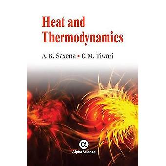 Heat and Thermodynamics by A. K. Saxena - C. M. Tiwari - 978184265902