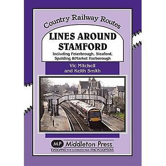 Lines Around Stamford - Including Peterborough - Sleaford - Spalding &