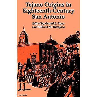 Tejano Origins in Eighteenth-Century San Antonio